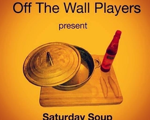 Off The Wall Players' Saturday Soup – drama exploring food and relationships